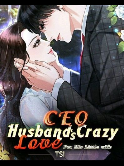 CEO Husband's Crazy Love For His Little Wife