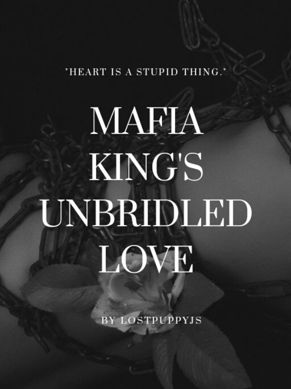 Mafia King's Unbridled Love