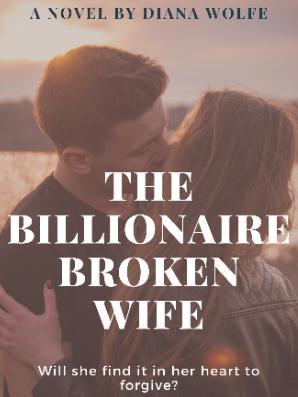 The Billionaire Broken Wife